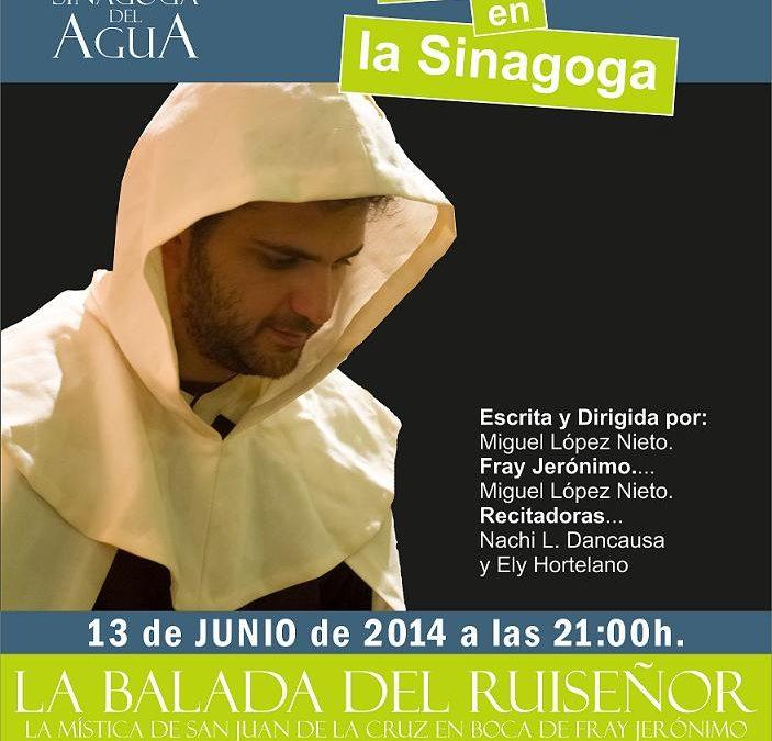 TEATRO / «LA BALADA DEL RUISEÑOR» en la Sinagoga del Agua. 7 y 13 de Junio.