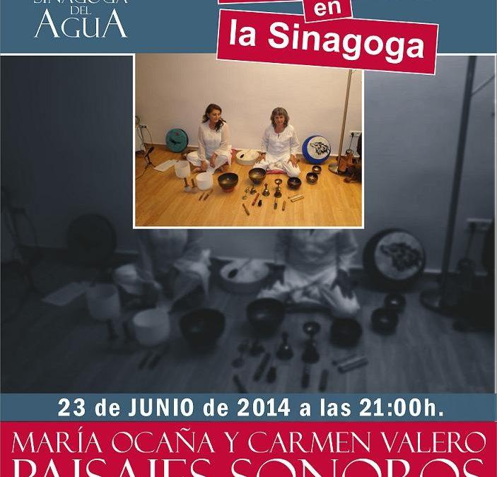 """Concierto / """"Paisajes Sonoros"""". María Ocaña y Carmen Valero. en la Sinagoga del Agua"""