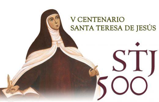 V CENTENARIO DEL NACIMIENTO DE SANTA TERESA DE JESÚS