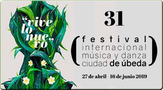 31º FESTIVAL INTERNACIONAL DE MÚSICA Y DANZA «CIUDAD DE ÚBEDA»