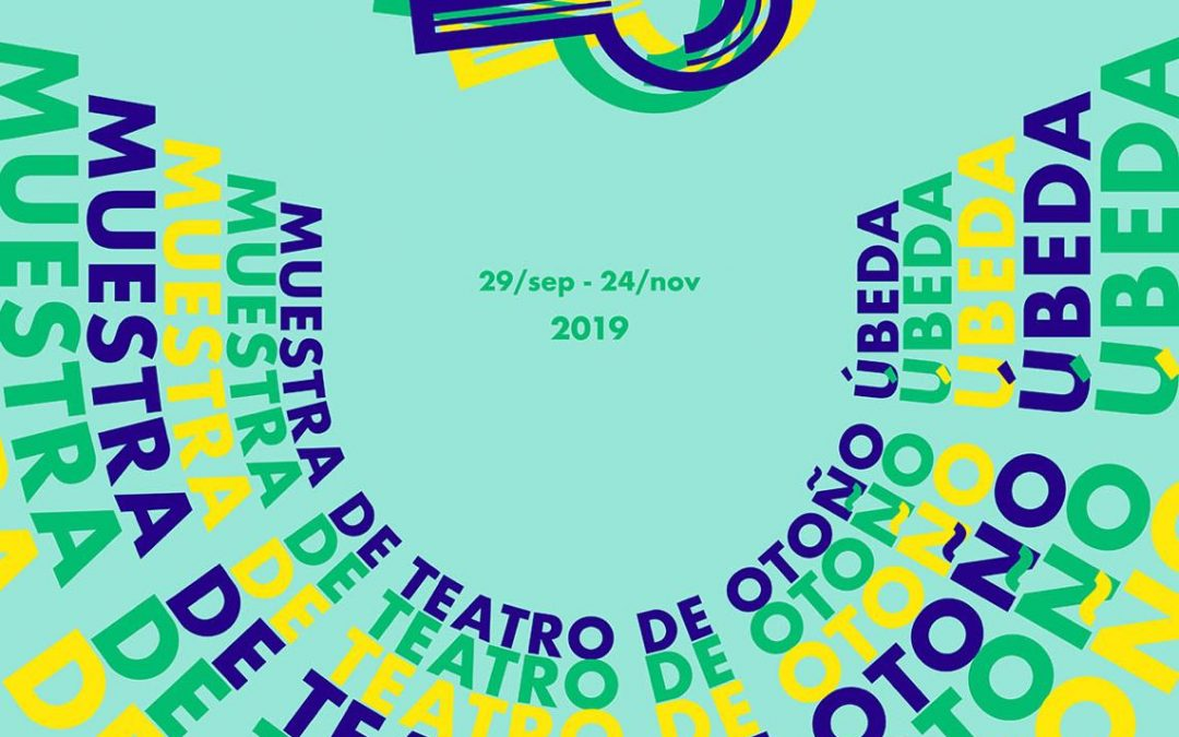 """25 Muestra de Teatro de Otoño """"Ciudad de Úbeda"""""""