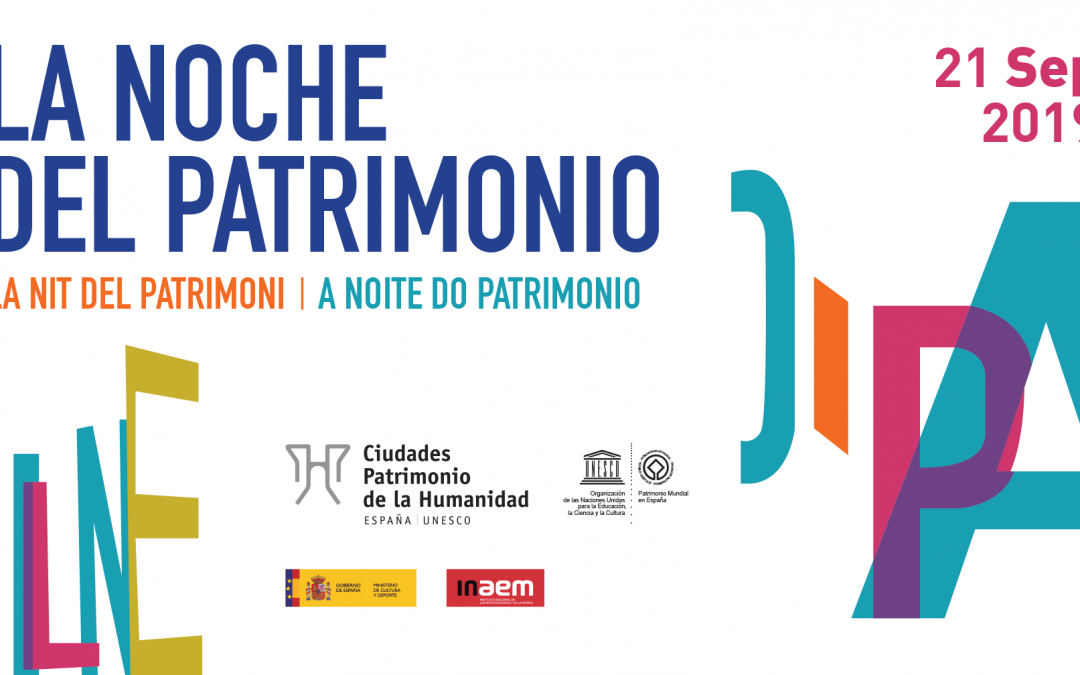 La Noche del Patrimonio 2019. Ciudades Patrimonio de la Humanidad.