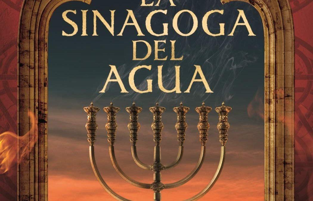 """Lectura recomendada: """"La Sinagoga del Agua"""" Pablo de Aguilar"""