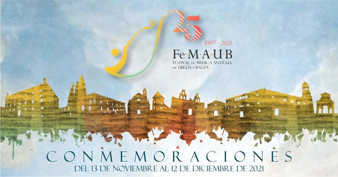 El Festival de Música Antigua de Úbeda y Baeza (FeMAUB) cumple 25 años
